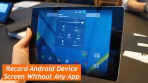 record android device screen without app